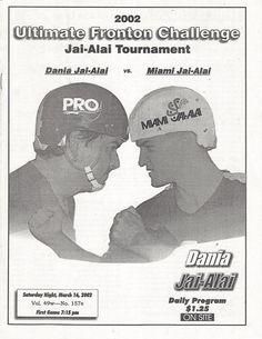 DANIA JAI ALAI PROGRAM 3/16/02 FRONTON CHALLENGE PROGRAM vs. MIAMI JAI ALAI | eBay