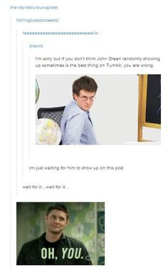 Also how in hades does the spn fandom have a photo or gif for E V E R Y G O D S D A M S I T I A T I O N E V E R My Tumblr, Tumblr Posts, Tumblr Stuff, Tumblr Funny, Funny Quotes, Funny Memes, Jokes, Hilarious, Hank Green
