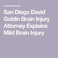 San Diego David Goldin Brain Injury Attorney Explains Mild Brain Injury Injury Attorney, Attorney At Law, Eric Lindros, Post Concussion Syndrome, Frontal Lobe, Head Injury, Emergency Department, Traumatic Brain Injury, Multiple Sclerosis
