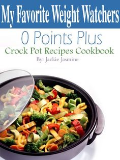 Weight Watchers Crock Pot Recipes | Check Out Weight Watcher Diva 0 Points Plus Crock Pot Recipes Cookbook ...