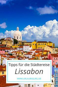 Die besten Tipps für eine Städtereise nach Lissabon!