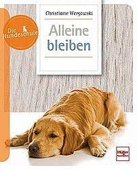 Easy Dogs / Alleine bleiben, Christiane Wergowski, Rezension von Heike Neu