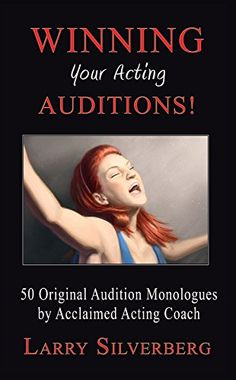 Winning your Acting Auditions 50 Original Monologues