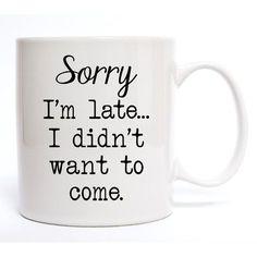 Davis Vinyl Designs Sorry I'm Late Coffee Mug