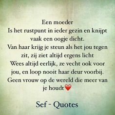 Een moeder.... Sef Quotes, Quotes Quotes, Dutch Quotes, Dutch Recipes, Working On It, Family Quotes, Losing Me, Wise Words, Hand Lettering