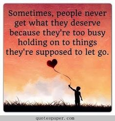 Know when you supposed to let go   Inspirational #Quotes