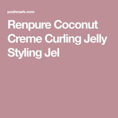 Renpure Coconut Creme Curling Jelly Styling Jel