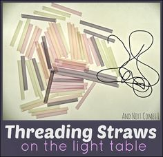 Threading Straws on the Light Table for #FineMotor fun! #Creativemamas #playmatters