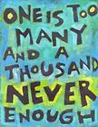 """One is Too Many an a Thousand Never Enough"" Drug Addiction Recovery Art Poster"