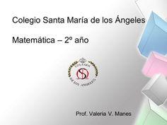Colegio Santa María de los Ángeles Matemática – 2º año>