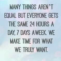Great Quotes, Quotes To Live By, Inspirational Quotes, Make Time Quotes, Time With Family Quotes, Change Quotes, Quotable Quotes, Funny Quotes, Random Quotes