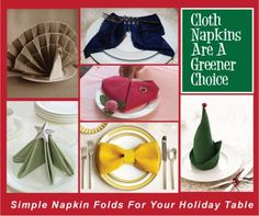 Cloth Napkin Folds Galore..Upcycle your grandmothers or buy someone elses grandmothers!  Be green this holiday and use cloth napkins! #recycle #reduce #reuse