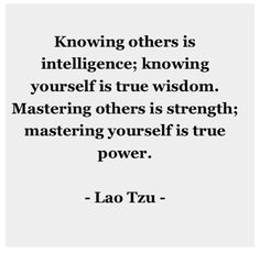 Lao Tzu quote | Mastering yourself is true power.