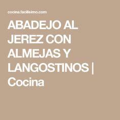 ABADEJO AL JEREZ CON ALMEJAS Y LANGOSTINOS | Cocina