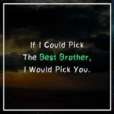 share with your Brother and Sister Missing You Brother, Your Brother, Brother Sister, Sibling Quotes, Family Quotes, Life Quotes, Brother And Sister Relationship, Brother Quotes, Ill Always Love You