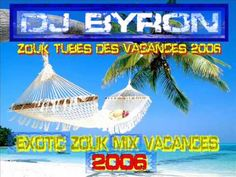 zouk love mix 2006 - Exotic zouk mix party 2006 mixé par dj Byron