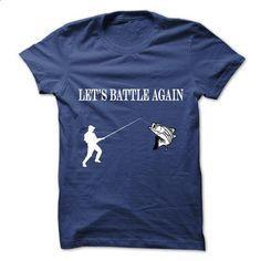 lets battle again - #tee women #sweatshirt refashion. SIMILAR ITEMS => https://www.sunfrog.com/Fishing/lets-battle-again.html?68278