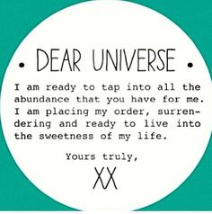 Dear Universe.. Law of attraction. Love this xx