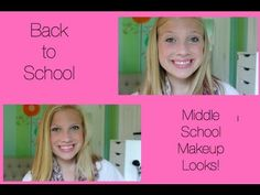 Back to School: Middle School Makeup Looks! (6th, 7th, & 8th)