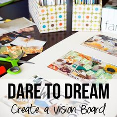 Dare to Dream: Create a Vision Board #howdoesshe #organizing #goals howdoesshe.com