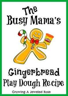 gingerbread play dough recipe by janis