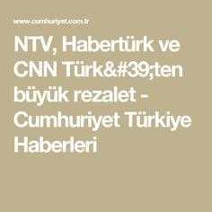 NTV, Habertürk ve CNN Türk'ten büyük rezalet - Cumhuriyet Türkiye Haberleri