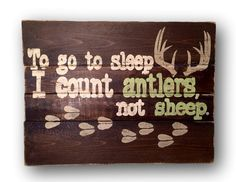To Go To Sleep I Count Antlers Not Sheep Sign- Woodland Nursery Decor- Country Nursery- Deer Wall Art- Wood Antler Sign- Hunter Wall Decor - Modern Hunting Nursery, Sheep Nursery, Woodland Nursery Decor, Fishing Nursery, Deer Wall Art, Hanging Wall Art, Wood Wall Art, Painted Pallet Signs, Wood Signs
