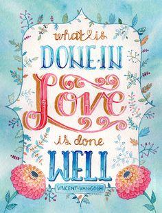 O que é feito com amor é bem feito.