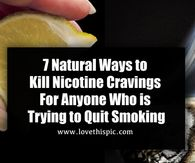 7 Natural Ways to Kill Nicotine Cravings For Anyone Who is Trying to Quit Smoking