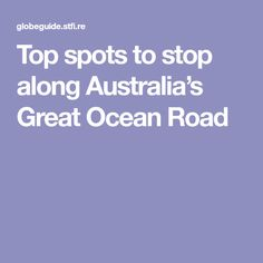 Australia's Great Ocean Road is hailed as one of the world's most epic road trips, passing by roaring oceans and golden beaches before ending at the iconic Twelve Apostles. Here are some of the best spots to stop along the way. Australian Road Trip, I Want To Travel, Australia Travel, Oh The Places You'll Go, Along The Way, Ocean, How To Plan, Melbourne, Top