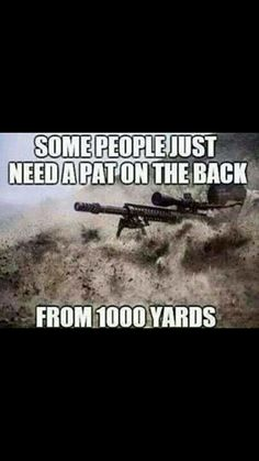 I'm thinking that a suppressor could be used to pat them on the head from 400 yards.....Jus' Sayin'