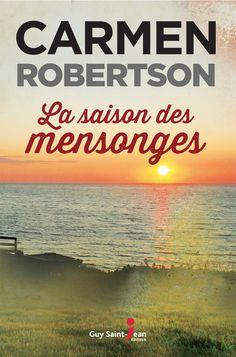 La saison des mensonges - Carmen Robertson - 400 pages, Couverture souple. -  Référence : 903034  #Livre #Lecture #Quebec #Roman