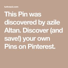 This Pin was discovered by azile Altan. Discover (and save!) your own Pins on Pinterest.