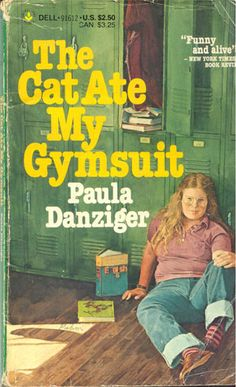 The Cat Ate My Gymsuit. Wow, looking at this cover gives me chills, I really identified with the girl on this cover.