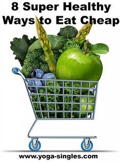 8 Super Healthy Ways to Eat Cheap. www.yoga-singles.com