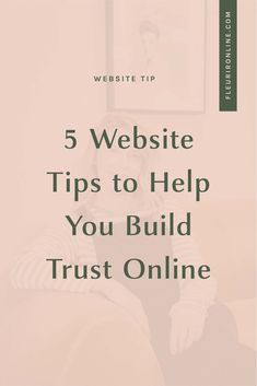 Have you heard of the know, like, trust factor when it comes to marketing? There are so many ways for you to build trust with your audience however today we are going to cover 5 ways you can build trust via your website. Business Branding, Business Marketing, Business Tips, Web Design Tips, Graphic Design Tips, Facebook Business, Online Business, Blog Writing, Social Media Graphics