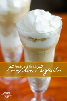 Fresh pumpkin purée make these parfaits irresistable! Layers of cinnamon, ginger, vanilla and your fave fall flavors make your taste buds tingle! Homemade whipped cream tops off the freshness of this easy, but fresh and creamy dessert! #pumpkindesserts #easydesserts #falldesserts #autumn #parfaits www.pintsizedtreasures.com