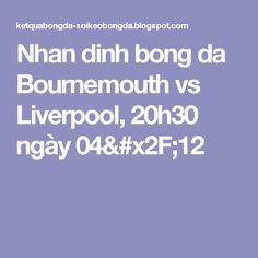 Nhan dinh bong da Bournemouth vs Liverpool, 20h30 ngày 04/12