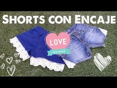 Shorts con Encaje DIY | Arwen - YouTube Arwen, Diy, Youtube, Fashion, Pants, Clothing, Sew, Caps Hats, Manualidades