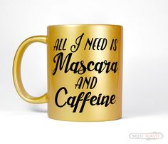All I Need Is Mascara And Caffeine Girly Mug Unique Coffee Mug Coffee and Mascara Hairstylist Gift Gold Home Office Desk Accessories (14.95 USD) by MostToastyGoods