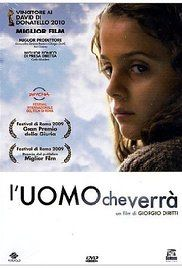 L Uomo Che Verrà Streaming. Winter 1943. Martina is small child, who stopped talking since the death of her infant brother some years before. She lives in a rural area of central Italy. Her mother is pregnant again ...