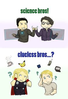 Science Bros and the... Clueless Bros?