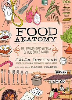 Food Anatomy: The Curious Parts & Pieces of Our Edible Wo... https://www.amazon.com/dp/1612123392/ref=cm_sw_r_pi_dp_o6IHxb1D1N6T5