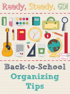 Ready, Steady, Go: Back to School with these Useful Organizing Tips @homelifeabroad.com #school #organization #clutter #backtoschool