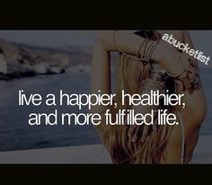 Live a better and healthier life.