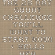 The 28-Day Squat Challenge You'll Want to Start Now! ‹ Hello Healthy