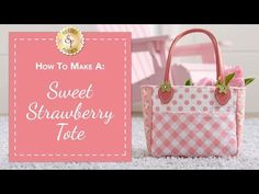 How To Make a Sweet Strawberry Tote Beginner Quilt Patterns, Star Quilt Patterns, Quilting For Beginners, Bag Patterns To Sew, Easy Patterns, Sewing Tutorials, Sewing Crafts, Sewing Projects, Bag Tutorials