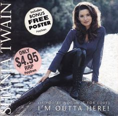 Shania Twain - (If You're Not In It For Love) I'm Outta Here! - Bonus Poster version - Australian, scarce.