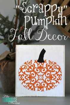 Scrappy Pumpkin Fall Decor @theturquoisehome