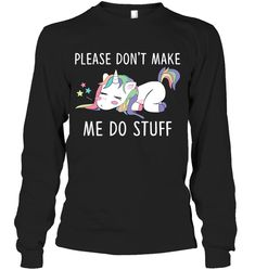 Please Do Not Make Me Do Stuff Unicorn Sassy Long Sleeve Outfit Women Funny Sayings Unicorn Long Sleeve Womens